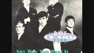 Watch Dave Clark Five Any Way You Want It video