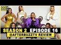 Growing Up Hip Hop Atlanta Season 2 Episode 16 Review & After Show