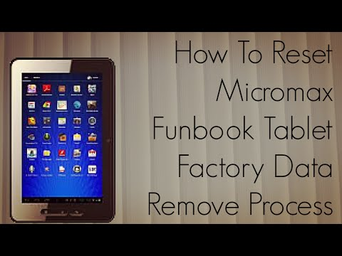How To Reset Micromax Funbook Tablet - Factory Data Remove Process - PhoneRadar