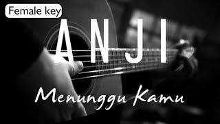 Menunggu Kamu - Anji Female Key ( Acoustic Karaoke )
