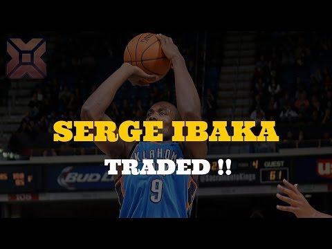 Serge Ibaka traded oklahoma city thunder orlando magic - Breaking News Today USA