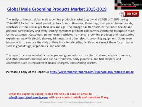 Global Male Grooming Products Market 2015 2019
