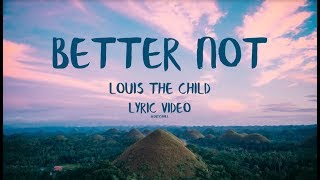 Louis The Child Better Not Audio Ft Wafia