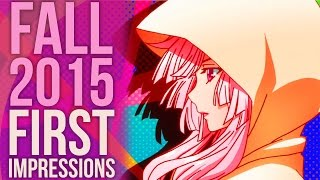Fall 2015 Anime - First Impressions