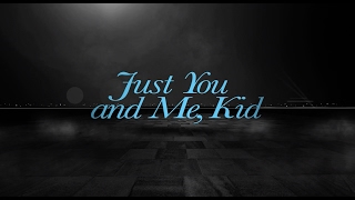 Just You and Me, Kid - Trailer - Movies! TV Network
