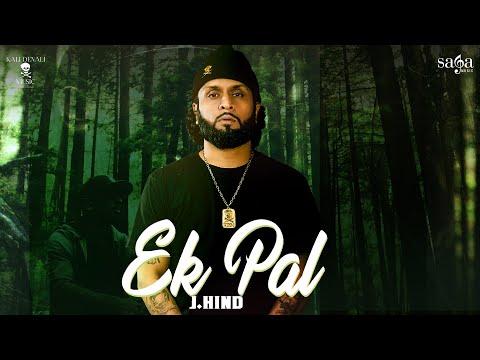 Ek Pal | J. Hind | Shaxe Oriah | Official Video | Latest Song 2020 | Kali Denali Music | Saga Music