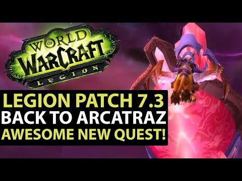 World Of Warcraft Legion Patch 7.3 - NEW ARCITRAZ QUEST LINE - Full Quest Guide!