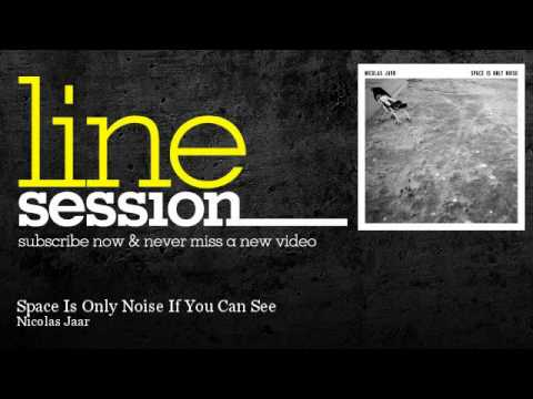 Space Is Only Noise If You Can See - LineSession