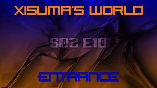 Xisuma's World S02 E10 Entrance