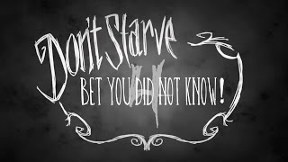 Don't Starve Together BET YOU DID NOT KNOW! (Tips, Tricks, Glitches and Random Facts!)