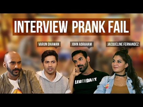 The Interview Prank Fail | Ft. John Abraham, Varun Dhawan & Jacqueline Fernandez