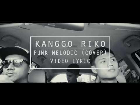 Kanggo Riko - Punk Melodic (Cover) Musics Audio