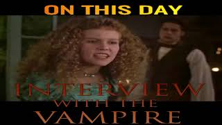 On This Day (Interview with the Vampire) November 11, 1994