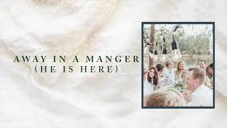 Darlene Zschech Hopeuc Away In A Manger He Is Here Official Audio