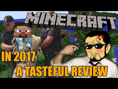 Minecraft In 2017 - A Tasteful Review