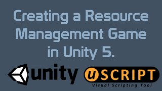 Creating a Resource Management Game In Unity