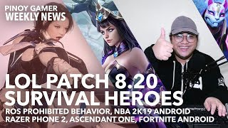 RoS Prohibited Behavior Ban + LoL Patch 8.20 + Ascendant One + Survival Heroes + NBA 2k19 Android