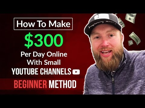 How To Make $300 Per Day Online With Small YouTube Channels - Beginner Method