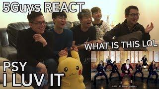 TOO CATCHY PSY I LUV IT 5Guys MV REACT