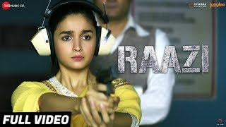 Raazi - Title Track | Full Video | Alia Bhatt | Arijit Singh | Shankar Ehsaan Loy | Gulzar