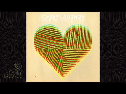 Casey LaLonde - Paper Heart