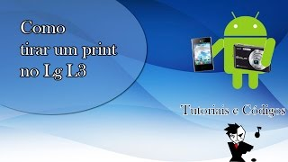 Como tirar Screenshot -print- no Lg optimus L3 sem programa