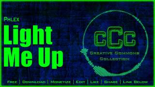 Free Music | Phlex - Light Me Up