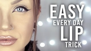 "Easy Every Day Lip "" Trick """