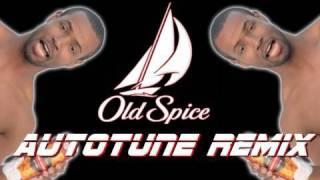 Old Spice Commercial AUTOTUNE REMIX