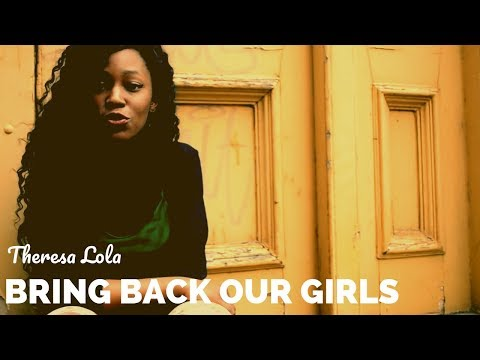 Bring Back Our Girls || Theresa Lola || Spoken Word