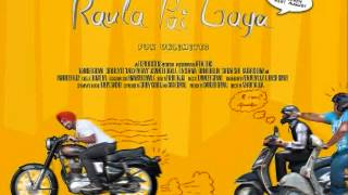 Raula Pai Gaya - NEW PUNJABI SONG TENSION VENTION-RAVINDER GREWAL