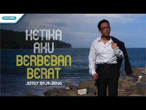 Download Lagu Jeffry Rambing - Ketika Aku Berbeban Berat (Official Music Video) MP3 Free