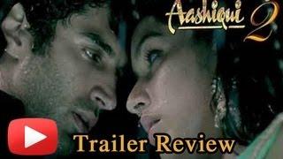 Aashiqui 2 Official Trailer Review - Aditya Roy Kapur, Shraddha Kapoor