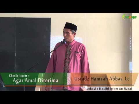 Ust. Hamzah Abbas - Agar Amal Diterima