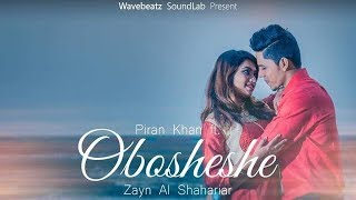 Obosheshe - Piran Khan ft. Zayn Al Shahriar | Mehedi Rakib |  Music Video