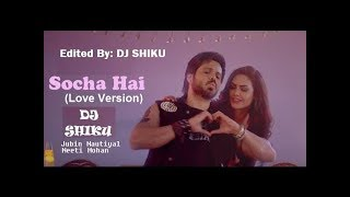 download lagu Socha Hai Love Version Ft.emraan Hashmi & Esha Guptajubin gratis