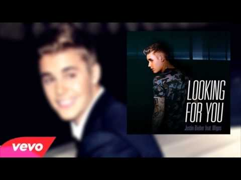 Justin Bieber - Looking For You Ft. Migos. (Musica nova 2014) New Song