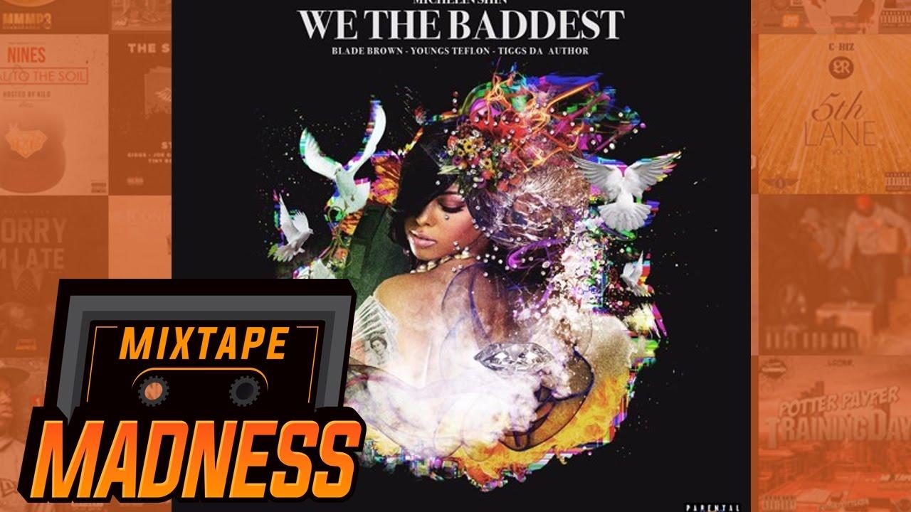 Michelin Shin - We The Baddest (ft. Blade Brown, Youngs Teflon & Tiggs Da Author)