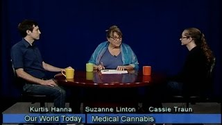 Our World Today 7/14/2014 Medical Cannabis