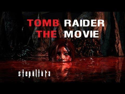 Tomb Raider [Game Movie]
