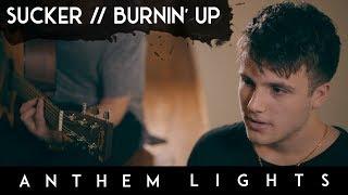 Sucker/Burnin' Up - Jonas Brothers | Anthem Lights Mashup