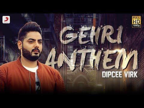 Dipcee Virk - Gerhi Anthem | Latest Punjabi Song 2018