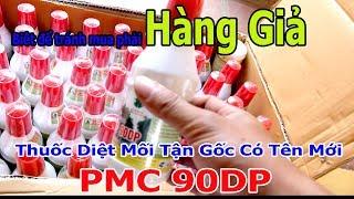 DIỆT MỐI TẬN GỐC với THUỐC ĐƯỢC MANG TÊN MỚI PMC 90DP và Lưu Ý Để Không Mua Phải Hàng Nhái Hàng Giả