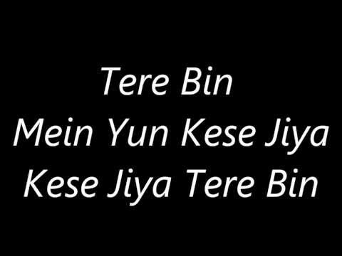 Atif Aslam's Tere Bin's Lyrics video