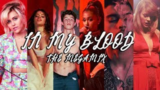 Download Lagu IN MY BLOOD | THE MEGAMIX feat. Shawn Mendes,Ariana Grande,Camila Cabello,Zayn & MORE Gratis STAFABAND
