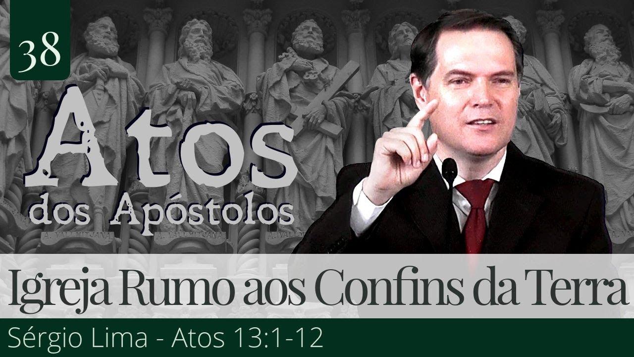 38. A Igreja Rumo aos Confins da Terra - Sérgio Lima