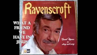 What A Friend We Have In Jesus Thurl Ravenscroft