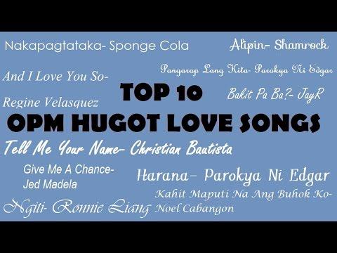 Top 10 OPM Hugot Love Songs Volume 1 (Non Stop Music Videos)