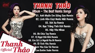 The Best Remix Songs - Thanh Thảo II Album 2015