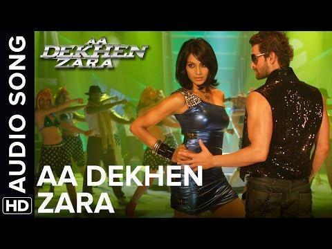 Aa dekhen Zara (Title Song) | Full Audio Song | Aa Dekhen Zara | Bipasha Basu & Neil Nitin Mukesh